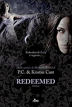 Redeemed: La Casa della Notte [vol. 13] di [Cast, P. C., Cast, Kristin]