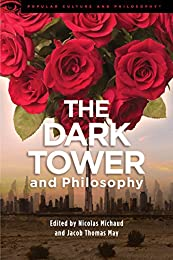 Dark Tower and Philosophy (Popular Culture and Philosophy)