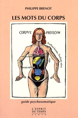 Les Mots du corps : Guide psychosomatique