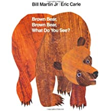 Brown Bear, Brown Bear What Do You See?