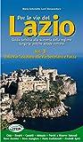 Per le vie del Lazio. Guida turistica alla scoperta della regione lungo le antiche strade romane: 3
