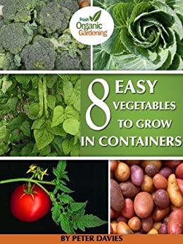 8 Easy Vegetables to Grow In Containers (English Edition) par [Davies, Peter]