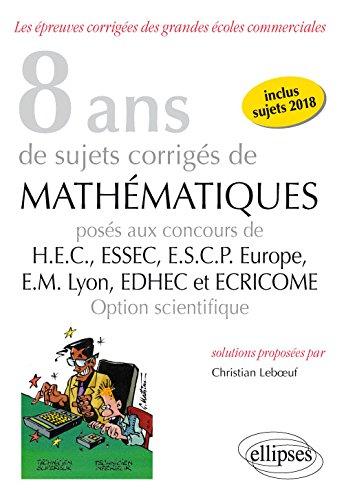 8 ans de sujets corrigés de Mathématiques posés aux d'occasion  Livré partout en Belgique