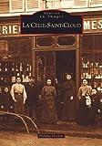 Celle-Saint-Cloud - Tome I (La)