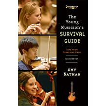 The Young Musician's Survival Guide: Tips from Teens and Pros (English Edition)