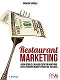 Restaurant Marketing: Azioni semplici a basso costo per aumentare clienti, scontrino medio e fatturato del tuo locale