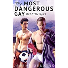 The Most Dangerous Gay — Part 2: The Ranch (gay jock bondage erotica) (English Edition)