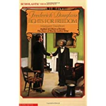 Frederick Douglass Fights For Freedom by Margaret Davidson (1989-01-01)