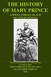 The History Of Mary Prince: A West Indian Slave - Related By Herself by Mary Prince (2014-05-04)