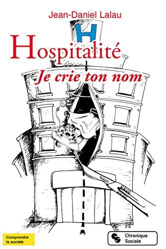 Livres gratuits en ligne Hospitalité. Je crie ton nom pdf ebook