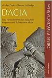 Dacia: Eine römische Provinz zwischen Karpaten und Schwarzem Meer -