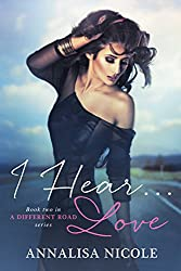 I Hear.Love (A Different Road Book 2)