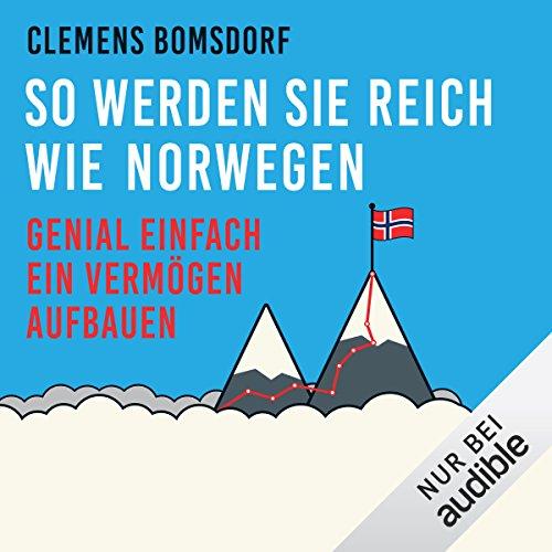 Buchseite und Rezensionen zu 'So werden Sie reich wie Norwegen: Genial einfach ein Vermögen aufbauen' von Clemens Bomsdorf