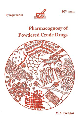 Pharmacognosy of Powdered Crude Drugs (English Edition)