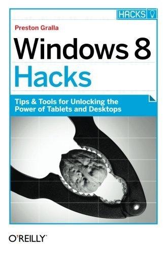 Windows 8 Hacks 1st (first) by Gralla, Preston (2012) Paperback