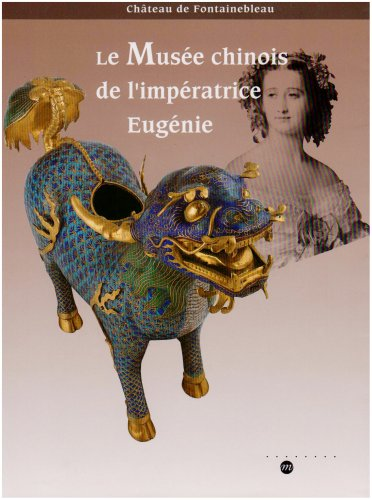 Le musée chinois de l'impératrice Eugénie