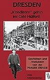 Dresden -Konditern geh´n ins Cafe Hülfert!: Geschichten und Anekdoten von der Prage...