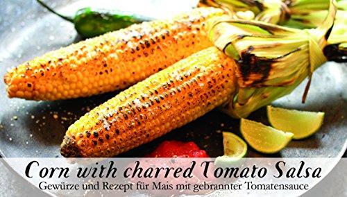 Corn with carred Tomato Salsa – 8 Gewürze für Mais mit gebrannter Tomatensoße (50g) – in einem schönen Holzkästchen – mit Rezept und Einkaufsliste – Geschenkidee für Feinschmecker – von Feuer & Glas (Mais-braten)