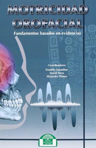 Motricidad Orofacial. Fundamentos basados en evidencias (Lenguaje, Comunicación y Logopedia)