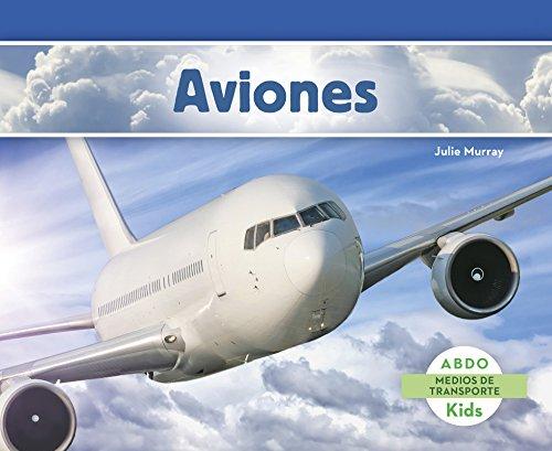 Aviones (Abdo Kids: Medios De Transporte)