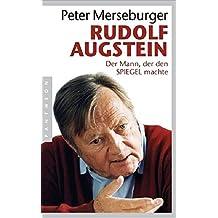 Rudolf Augstein: Der Mann, der den SPIEGEL machte