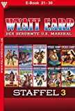 Wyatt Earp Staffel 3 - Western: E-Book 21-30