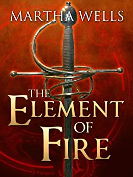 The Element of Fire (English Edition) di [Wells, Martha]