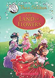 The Land of Flowers: A Geronimo Stilton Adventure (Thea Stilton: Special Edition #6)