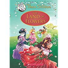 The Land of Flowers: A Geronimo Stilton Adventure (Thea Stilton: Special Edition #6)