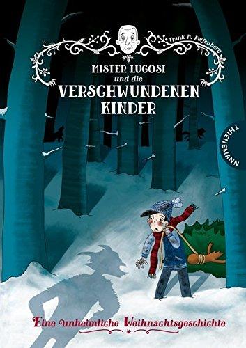 Mister Lugosi und die verschwundenen Kinder: Eine unheimliche Weihnachtsgeschichte