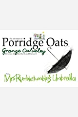 The Adventures of Porridge Oats: Mrs Rumbletumble's Umbrella: Volume 6 Paperback