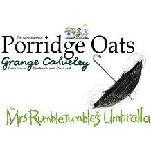 The Adventures of Porridge Oats: Mrs Rumbletumble's Umbrella: Volume 6