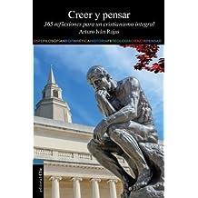 Creer y pensar: 365 reflexiones para un cristianismo integral (Spanish Edition) by Arturo Ivan Rojas (2014-06-24)