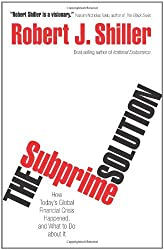 The Subprime Solution: How Today's Global Financial Crisis Happened, and What to Do about It by Robert J. Shiller (2008-08-24)