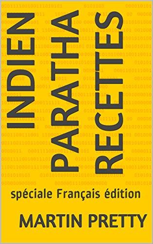 Indien PARATHA Recettes: spéciale Français  édition par Martin Pretty