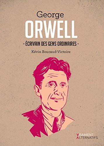 Orwell : écrivain des gens ordinaires