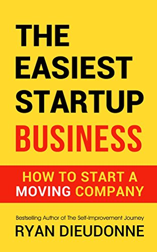 The Easiest Startup Business: How To Start A Moving Company (English Edition)