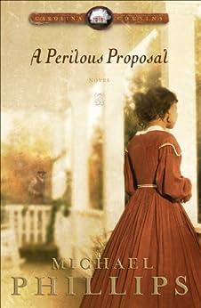 A Perilous Proposal (Carolina Cousins Book #1) par [Phillips, Michael]