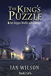 The King's Puzzle, Book 2 of 6: An Angus Wolfe adventure (Angus Wolfe Adventures - The King's Puzzle) (English Edition)