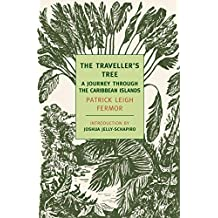 The Traveller's Tree: A Journey Through the Caribbean Islands (New York Review Books Classics) by Patrick Leigh Fermor (2011-01-11)
