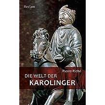 Die Welt der Karolinger (Reclam Taschenbuch)