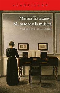 Mi madre y la música par Marina Tsvietáieva