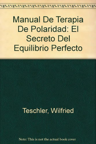 Descargar Libro Manual de terapia de polaridad de Wilfried Teschler