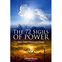 The 72 Sigils of Power: Magic, Insight, Wisdom and Change