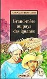 Grand-mère au pays des iguanes par Barbier