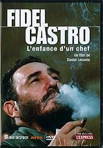Fidel Castro, l'enfance d'un chef - un film de Daniel Leconte