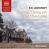Lovecraft: The Thing On The Doorstep [Unabridged] [Naxos AudioBooks: NA0110] (Naxos Complete Classics)