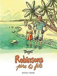 Robinsons, père & fils [BD] par Didier Tronchet