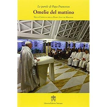 Omelie Del Mattino. Nella Cappella Domus Sanctae Marthae: 6