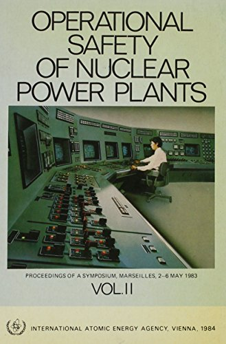 Operational Safety of Nuclear Power Plants: v. 2 (IAEA Proceedings Series)